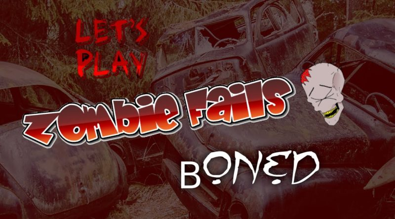 Zombie Fails: BONED first Game Play #zombiefails